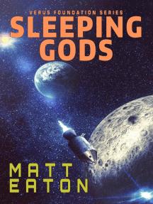 Sleeping Gods: Verus Foundation, #5