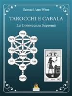 Tarocchi e Cabala: La Conoscenza Suprema