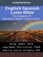 English Spanish Latin Bible - The Gospels IV - Matthew, Mark, Luke & John: King James 1611 - Sagradas Escrituras 1569 - Biblia Sacra Vulgata 405