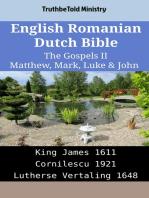 English Romanian Dutch Bible - The Gospels II - Matthew, Mark, Luke & John