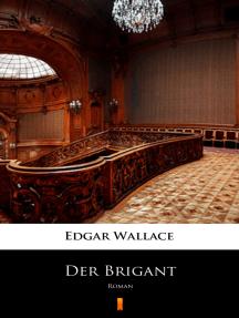 Der Brigant: Roman