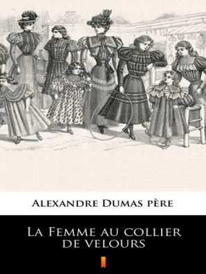 alexandre dumas la femme au collier de velours