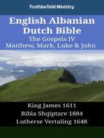 English Albanian Dutch Bible - The Gospels IV - Matthew, Mark, Luke & John