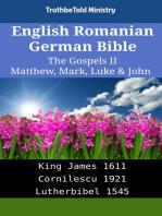 English Romanian German Bible - The Gospels II - Matthew, Mark, Luke & John: King James 1611 - Cornilescu 1921 - Lutherbibel 1545