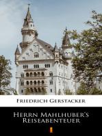 Herrn Mahlhuber's Reiseabenteuer