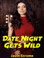 Date Night Gets Wild