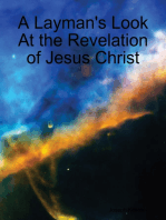 A Layman's Look At the Revelation of Jesus Christ