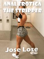 Anal Erotica the Stripper