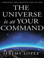The Universe Is At Your Command