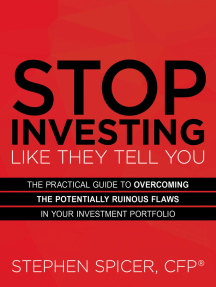 Stop Investing Like They Tell You: The Practical Guide to Overcoming the Potentially Ruinous Flaws in Your Investment Portfolio