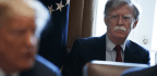 Trump's and Bolton's Instincts Form a Toxic Combination