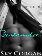 Destruidor - Parte Três
