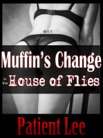 Muffin's Change in the House of Flies