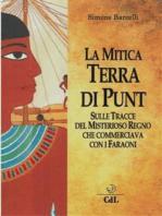 La Mitica Terra di Punt: Sulle Tracce del Misterioso Regno che Commerciava con i Faraoni