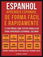 Espanhol - Aprender espanhol de forma fácil e rapidamente (Vol 1)