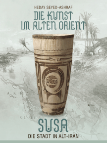 Die Kunst im Alten Orient: Susa - Die Stadt in Alt-Iran