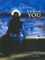 You Did Not Choose Me, But I Chose You
