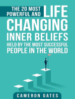The 20 Most Powerful and Life Changing Inner Beliefs Held by the Most Successful People in the World