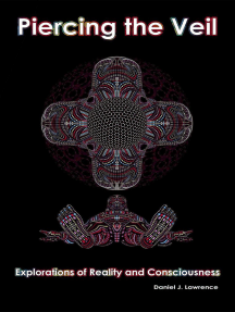 Piercing the Veil - Explorations of Reality and Consciousness