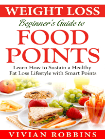 Weight Loss Beginner's Guide To Food Points: Learn How To Sustain A Healthy Fat Loss Lifestyle With Smart Points