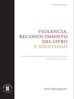 Violencia, reconocimiento del otro e identidad: Una postura inspirada en Hannah Arendt y Emmanuel Levinas
