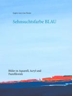 Sehnsuchtsfarbe Blau