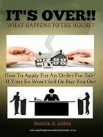 IT'S OVER!! What Happens To The House? How To Apply For An 'Order For Sale' If Your Ex Won't Sell Or Buy You Out