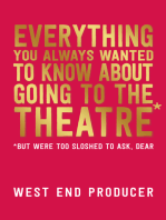 Everything You Always Wanted to Know About Going to the Theatre (But Were Too Sloshed to Ask, Dear)
