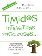 Tímidos, introvertidos, vergonzosos...: Comprender y acompañar en la escuela y en la familia