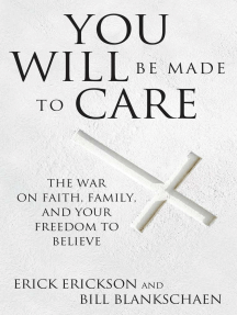 Read You Will Be Made to Care Online by Erick Erickson and