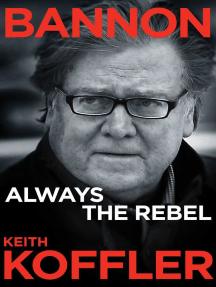 Bannon: Always the Rebel