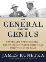 The General and the Genius: Groves and Oppenheimer ? The Unlikely Partnership that Built the Atom Bomb