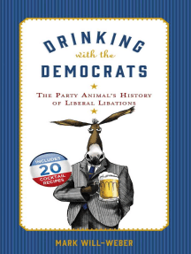 Drinking with the Democrats: The Party Animal's History of Liberal Libations