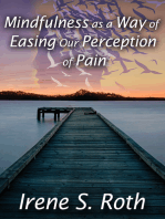 Mindfulness as a Way of Easing Our Perception of Pain