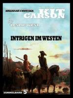 Kit Carson Sammelband 5 Intrigen im Westen