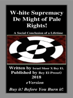 W-hite Supremacy De Might of Pale Rights!:A Social Conclusion of a Lifetime