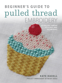 Beginner's Guide to Pulled Thread Embroidery: 25 pulled thread stitches and techniques