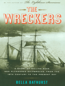 The Wreckers: A Story of Killing Seas and Plundered Shipwrecks, from the 18th Century to the Present Day