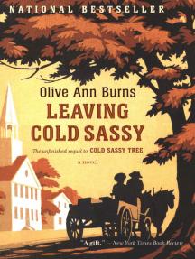 Leaving Cold Sassy: A Novel