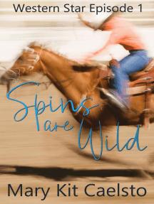 Spins Are Wild: Western Star, #1