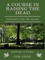 A Course in Raising the Dead