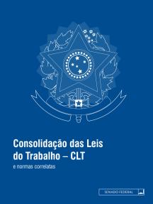Consolidação das leis do trabalho: CLT e normas correlatas