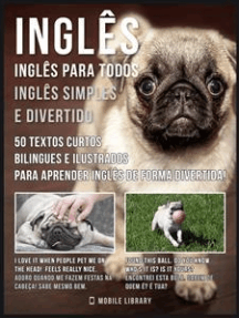 Inglês - Inglês para todos, Inglês simples e divertido: 50 textos curtos bilingues e ilustrados para aprender inglês de forma divertida