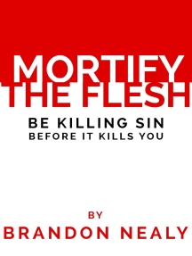 Mortify the Flesh: Be Killing Sin Before It Kills You