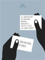 Le Avventure di Salazar Kaska - Volume I: Sette Teste di Cane Nero