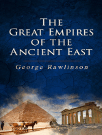 The Great Empires of the Ancient East: Egypt, Phoenicia, The Kings of Israel and Judah, Babylon, Parthia, Chaldea, Assyria, Media, Persia, Sasanian Empire & The History of Herodotus