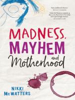 Madness, Mayhem and Motherhood