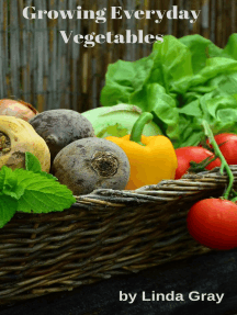 Growing Everyday Vegetables: The Good Life