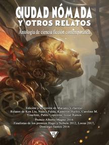 Ciudad Nómada y otros relatos: Antología de ciencia ficción contemporánea