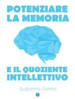 Potenziare la Memoria e il Quoziente Intellettivo